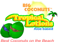 Click for Big Coconuts Tropical lotions